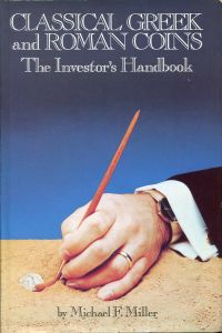 Classical Greek and Roman Coins. The Investor's Handbook.