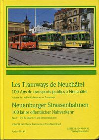 Les tramways de Neuchatêl. 100 ans de transports publics à Neuchatêl = Neuenburger Strassenbahnen : 100 Jahre öffentlicher Nahverkehr Vol. 1: Les funiculaires et les tramways.
