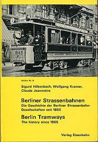 Berliner Straßenbahnen. Die Geschichte der Berliner Straßenbahn-Gesellschaften seit 1865 - Berliner Strassenbahngeschichte II. Ein Bericht über die Entwicklung der Strassenbahnen in  Berlin nach 1920.