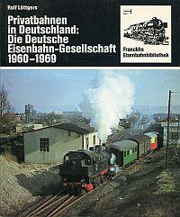 Privatbahnen in Deutschland: die Deutsche Eisenbahn-Gesellschaft 1960 - 1969.