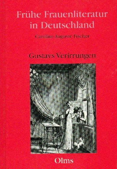 Gustavs Verirrungen. Ein Roman.