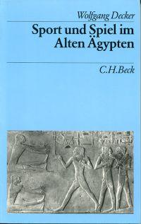 Sport und Spiel im Alten Ägypten.