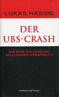 Der UBS-Crash. Wie eine Großbank Milliarden verspielte.