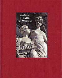 100 Jahre Theater des Westens.  Von 1896 bis 1996.