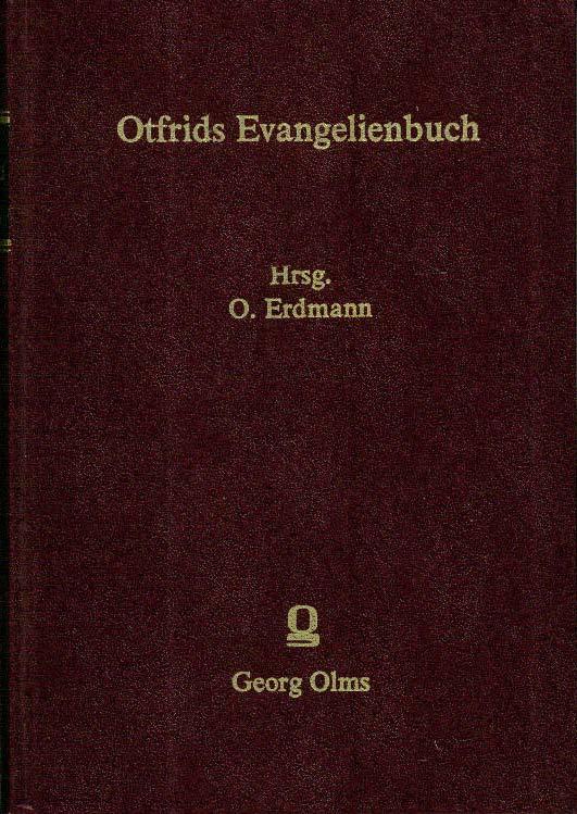 Otfrids Evangelienbuch. Hrsg. von Otto Erdmann.