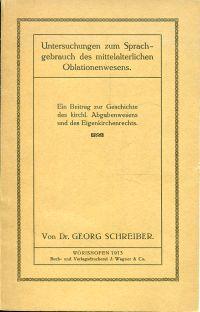 Untersuchungen zum Sprachgebrauch des mittelalterlichen Oblationenwesens. Ein Beitrag zur Geschichte des kirchl. Abgabenwesens und des Eigenkirchenrechts.