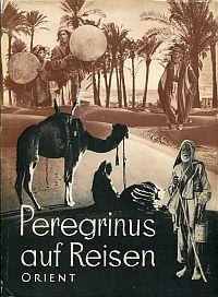 Peregrinus auf Reisen, Band 1: Orient.