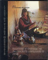 L'art de vivre marocain. Traditions et costumes des Communautés musulmanes et juives.