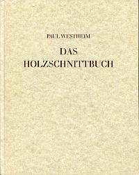 Das Holzschnittbuch. Mit 144 Abbildungen nach Holzschnitten des 14. bis 20. Jahrhunderts.