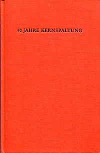 40 Jahre Kernspaltung. Eine Einführung  in die Original-Literatur.