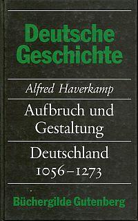 Aufbruch und Gestaltung : Deutschland 1056-1273.
