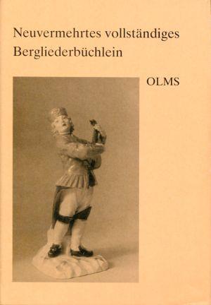 Neuvermehrtes vollständiges Bergliederbüchlein. Eine buntgemischte Singgutsammlung aus Mitteldeutschland um 1700.