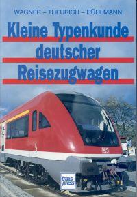 Kleine Typenkunde deutscher Reisezugwagen.