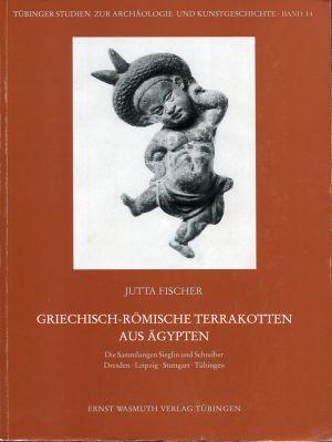 Griechisch-römische Terrakotten aus Ägypten. Die Sammlung Sieglin und Schreiber.