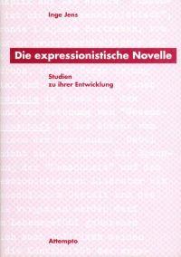 Die expressionistische Novelle. Studien zu ihrer Entwicklung.