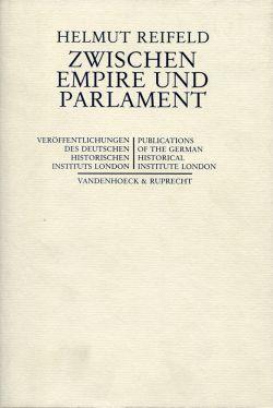 Zwischen Empire und Parlament. Zur Gedankenbildung und Politik Lord Roseberys (1880 - 1905).