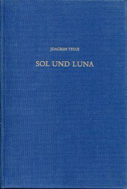 Sol und Luna. Literatur- und alchemiegeschichtliche Studien zu einem altdeutschen Gedicht.