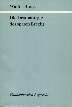 Die Dramaturgie des späten Brecht.