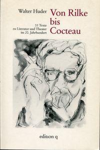 Von Rilke bis Cocteau. 33 Texte zu Literatur und Theater im 20. Jahrhundert.