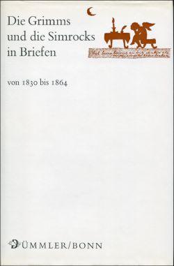 Die Grimms und die Simrocks in Briefen von 1830 bis 1864.