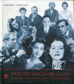 Der Tschechow-Clan. Geschichte einer deutsch-russischen Künstlerfamilie.