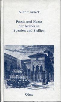 Poesie und Kunst der Araber in Spanien und Sicilien.