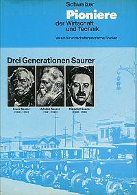Drei Generationen Saurer. Franz Saurer (1806-1882) ; Adolph Saurer (1841-1920) ; Hippolyt Saurer (1878 - 1936).