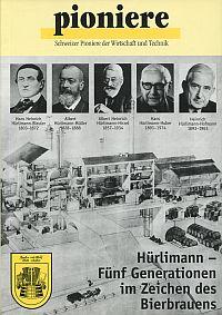 Fünf Generationen im Zeichen des Bierbrauens. Hans Heinrich Hürlimann-Bleuler 1803 - 1872, Albert Hürlimann-Müller 1828 - 1888, Albert Heinrich Hürlimann-Hirzel 1857 - 1934, Hans Hürlimann-Huber 1891 - 1974, Heinrich Hürlimann-Hofmann 1893 - 1963, Martin Hürlimann geboren 1924.