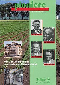 Von der Landapotheke zum modernen Pharmabetrieb. Max Zeller-Gaupp, 1834 - 1912 ; Max Zeller-Fehr, 1811 - 1954 ; Max Zeller, 1913 - 1961 ; Fred Kade-Zeller, 1906 - 1991.