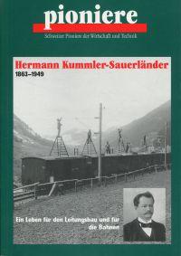 Hermann Kummler-Sauerländer. 1863 - 1949 ; ein Leben für den Leitungsbau und für die Bahnen.