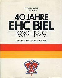 40 Jahre EHC Biel. 1939-1979.