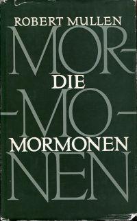 Die Mormonen. Geschichte einer Glaubensbewegung.