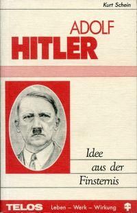 Adolf Hitler. Idee aus der Finsternis.