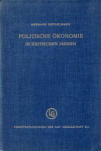 Politische Ökonomie in kritischen Jahren. Die Friedrich-List-Gesellschaft e.V. von 1925 - 1935.