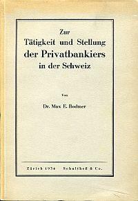 Zur Tätigkeit und Stellung der Privatbankiers in der Schweiz.