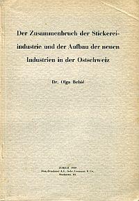 Der Zusammenbruch der Stickereiindustrie und der Aufbau der neuen Industrien in der Ostschweiz.