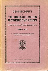 Denkschrift des Thurgauischer Gewerbeverein. zur Feier seines 25 jährigen Bestehens - 1892-1917.