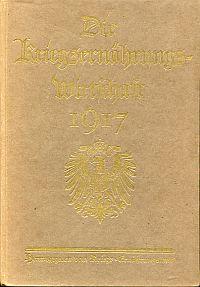 Die Kriegsernährungs-Wirtschaft 1917.
