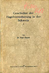 Geschichte der Hagelversicherung in der Schweiz.