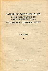 Sanierungs-Bestrebungen in der Schweizerischen Uhrenindustrie seit 1928 und deren Auswirkungen.