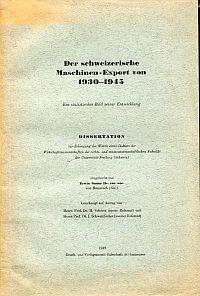 Der schweizerische Maschinenexport von 1930-1945. Ein statistisches Bild seiner Entwicklung.