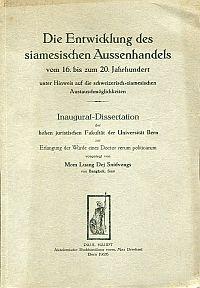 Die Entwicklung des siamesischen Aussenhandels vom 16. bis zum 20. Jahrhundert unter Hinweis auf die schweizerisch-siamesische Austauschmöglichkeiten.