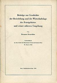 Beiträge zur Geschichte der Besiedelung und der Wirtschaftslage des Forstgebietes und seiner näheren Umgebung.