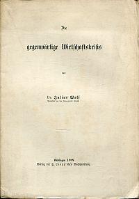 Die gegenwärtige Wirtschaftskrisis. Antrittsrede gehalten an der Universität Zürich im Sommersemester 1888.