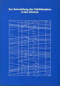 Zur Entwicklung des Taktfahrplans in der Schweiz und weitere Beiträge zur Planung der Bahn. Samuel Stähli zum Gedenken ; 5. März 1941 - 8. Dezember 1987.