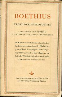 Trost der Philosophie. Lateinisch - Deutsch. Übertragen von Eberhard Gothein.