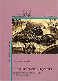 """""""... ein unmögliches Ungeheuer ..."""". Grossgasmaschinen, Kraft und Energie für die Henrichshütte."""