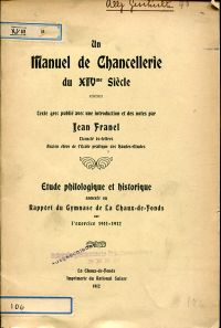 Un manuel de chancellerie du XIVme siècle. Etude philologique et historique.