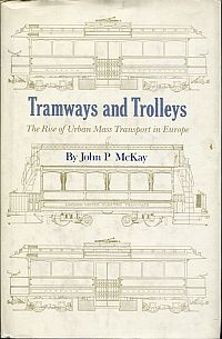 Tramways and trolleys. The rise of urban mass transport in Europe.