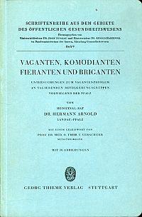 Vaganten, Komödianten, Fieranten und Briganten. Untersuchungen zum Vagantenproblem an vagierenden Bevölkerungsgruppen vorwiegend d. Pfalz.